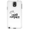 I need a break Phone Case