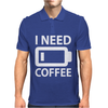 I Need Coffee Mens Polo