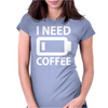 I Need Coffee Womens Fitted T-Shirt