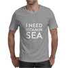 I NEED VITAMIN SEA Mens T-Shirt
