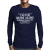 I Never Drink Alone Somewhere Someone Else Mens Long Sleeve T-Shirt