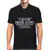 I Never Drink Alone Somewhere Someone Else Mens Polo