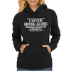 I Never Drink Alone Somewhere Someone Else Womens Hoodie