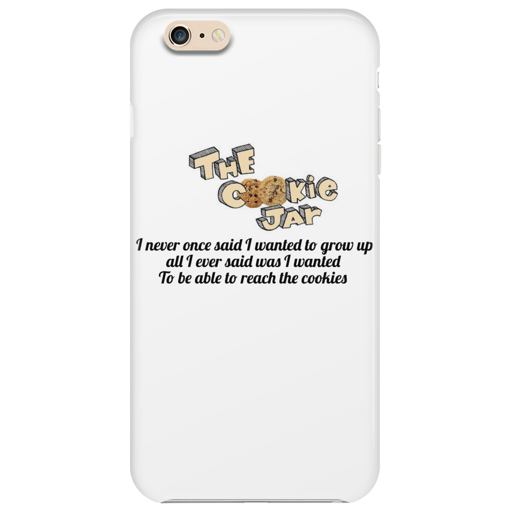 I never once said I wanted to grow up all I ever said was I wanted to reach the cookies Phone Case