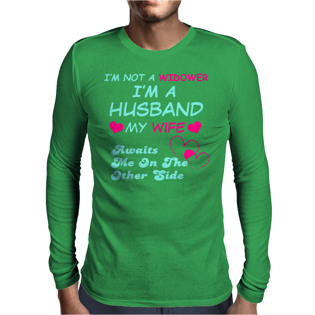 I Not A Widower Mens Long Sleeve T-Shirt
