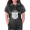I Only Have One Cat My Cat Has A Few Cat Womens Polo