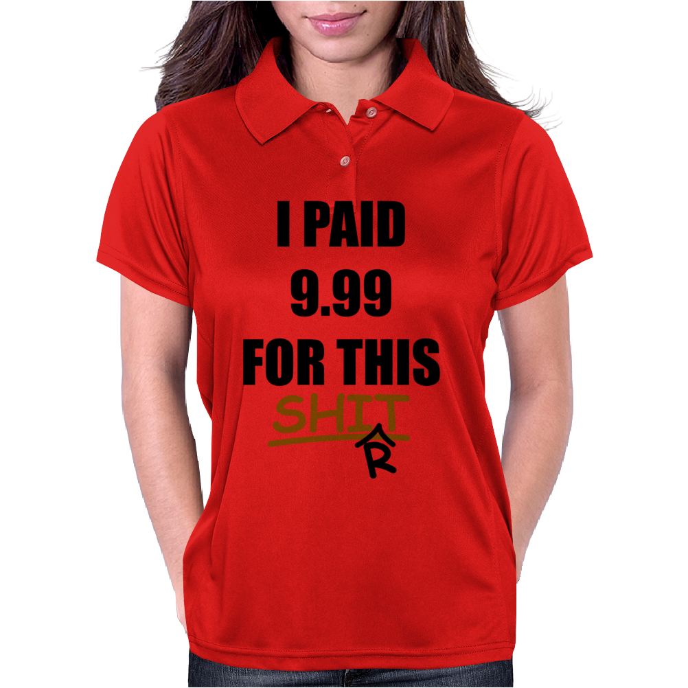 I paid 9.99 for this shiRt Womens Polo
