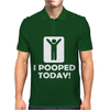 I POOPED TODAY Mens Polo