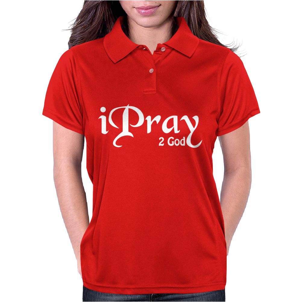 I PRAY 2 GOD Womens Polo