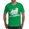 I PUT OUT For Santa Mens T-Shirt