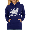 I PUT OUT For Santa Womens Hoodie