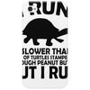 I run. I'm slower than a herd of turtles stampeding through peanut butter, BUT I RUN Phone Case