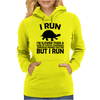 I run. I'm slower than a herd of turtles stampeding through peanut butter, BUT I RUN Womens Hoodie