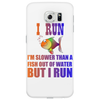 I RUN. SLOWER THAN A FISH OUT OF WATER Phone Case