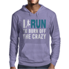 I Run to Burn off the CRAZY Mens Hoodie