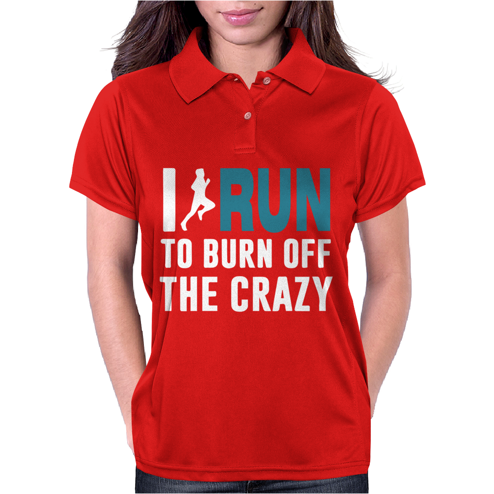 I Run to Burn off the CRAZY Womens Polo