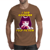 I said goddamn - Mia Wallace Mens T-Shirt