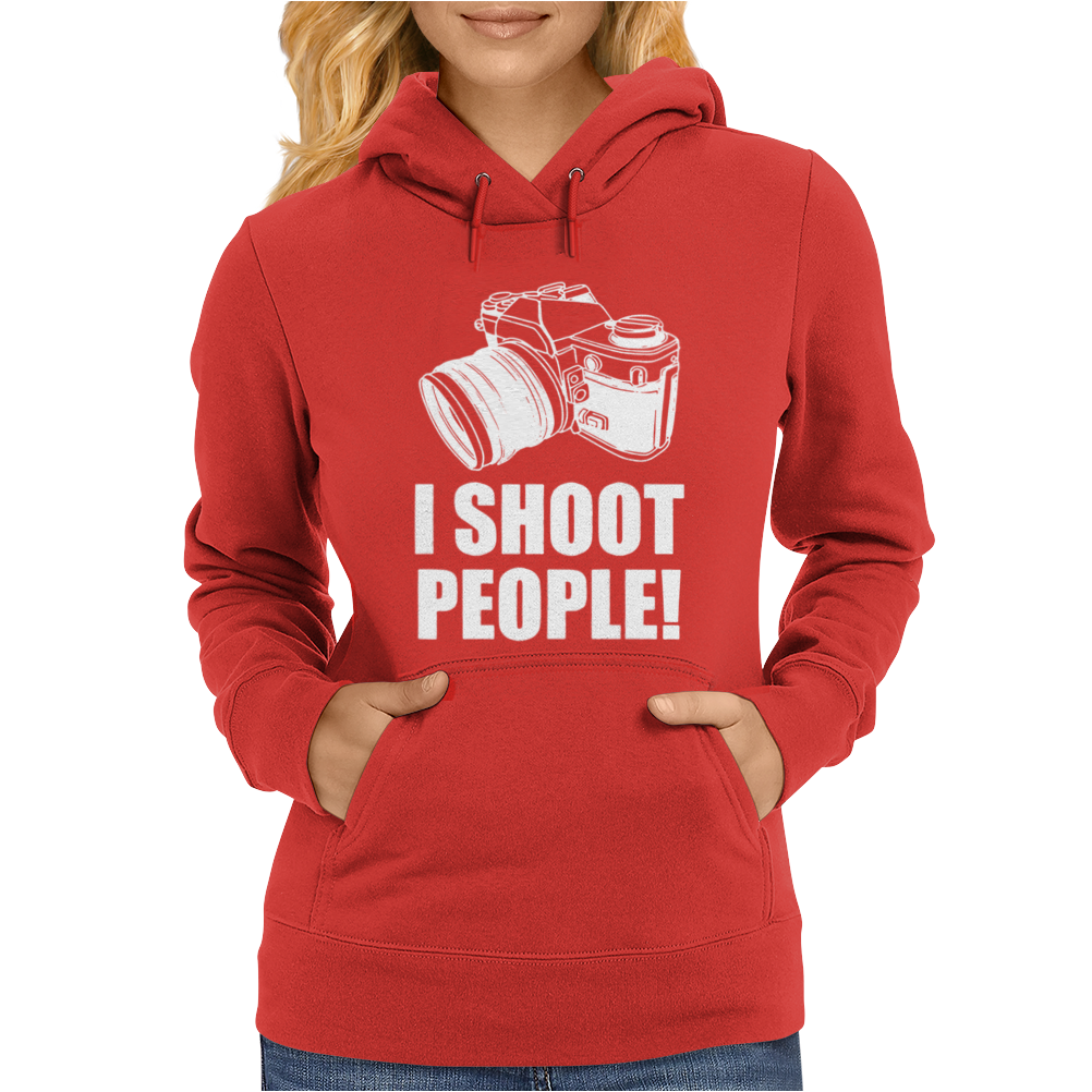 I Shoot People Womens Hoodie