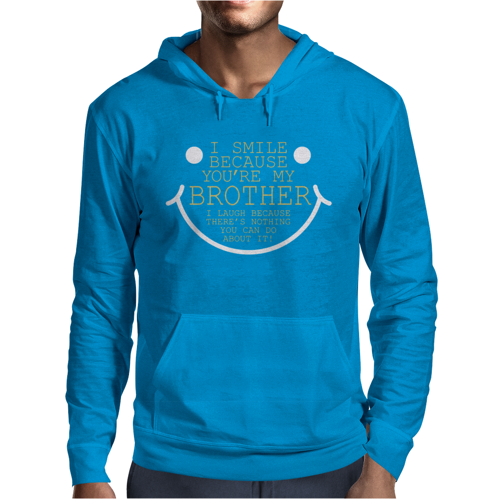 I Smile 'Cause Brother Mens Hoodie