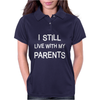 I Still Live With My Parents Womens Polo