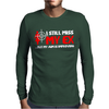 I Still Miss My Ex But My Aim Is Improving Mens Long Sleeve T-Shirt