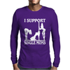 I SUPPORT SINGLE MOMS Mens Long Sleeve T-Shirt