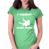 I Support Single Moms Stripper Pole Dancer Funny Saying Womens Fitted T-Shirt