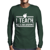I Teach What's Your Super Power Mens Long Sleeve T-Shirt