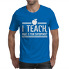 I Teach What's Your Super Power Mens T-Shirt