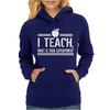I Teach What's Your Super Power Womens Hoodie