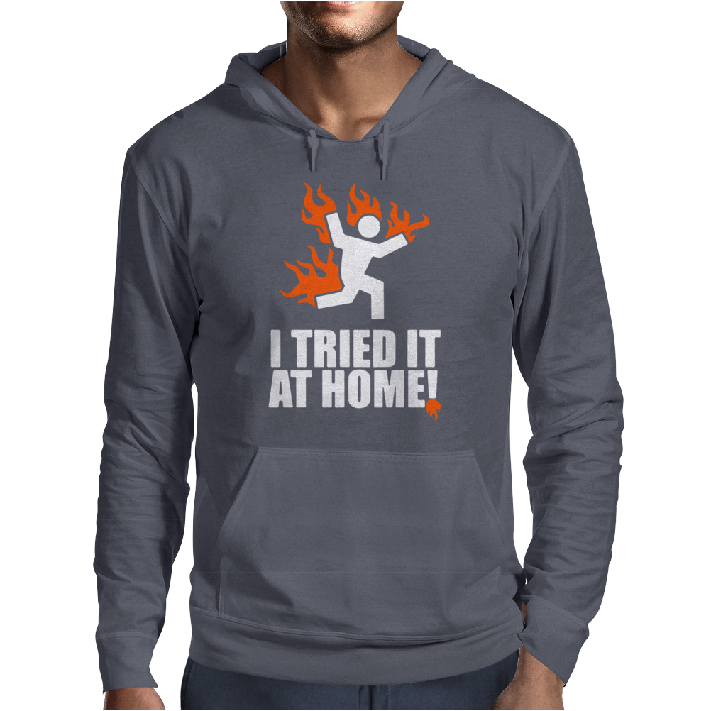 I Tried It At Home Mens Hoodie