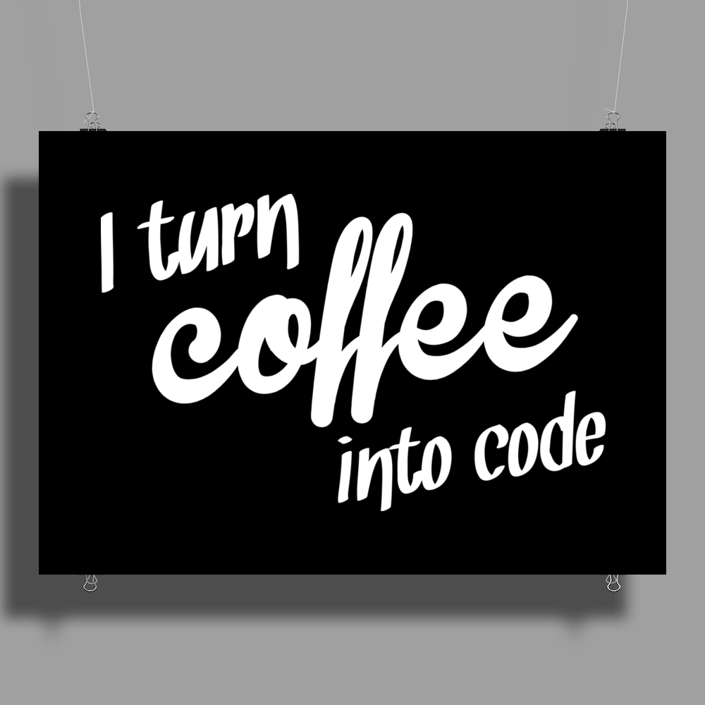 I turn coffee into code Poster Print (Landscape)