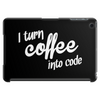 I turn coffee into code Tablet