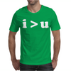 i  u I am Greater Than You Mens T-Shirt