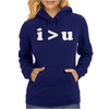 i  u I am Greater Than You Womens Hoodie