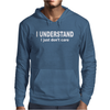 I Understand I Just Dont Care Mens Hoodie
