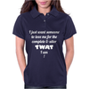 I Want Someone To Love Me For The Twat I Am Womens Polo