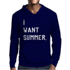 I WANT SUMMER Mens Hoodie