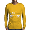 I WANT SUMMER Mens Long Sleeve T-Shirt