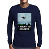 I Want To Believe Xfiles Poster Mens Long Sleeve T-Shirt