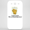 I want to know who cut the Cheese! Phone Case