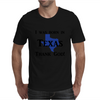 I was born in Texas thank God. Mens T-Shirt