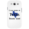 I was born in Texas thank God. Phone Case