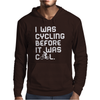I Was Cycling Before It Was Cool Mens Hoodie