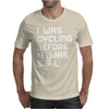 I Was Cycling Before It Was Cool Mens T-Shirt