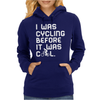 I Was Cycling Before It Was Cool Womens Hoodie