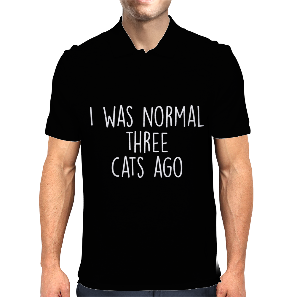 I Was Normal Three Cats Ago Mens Polo