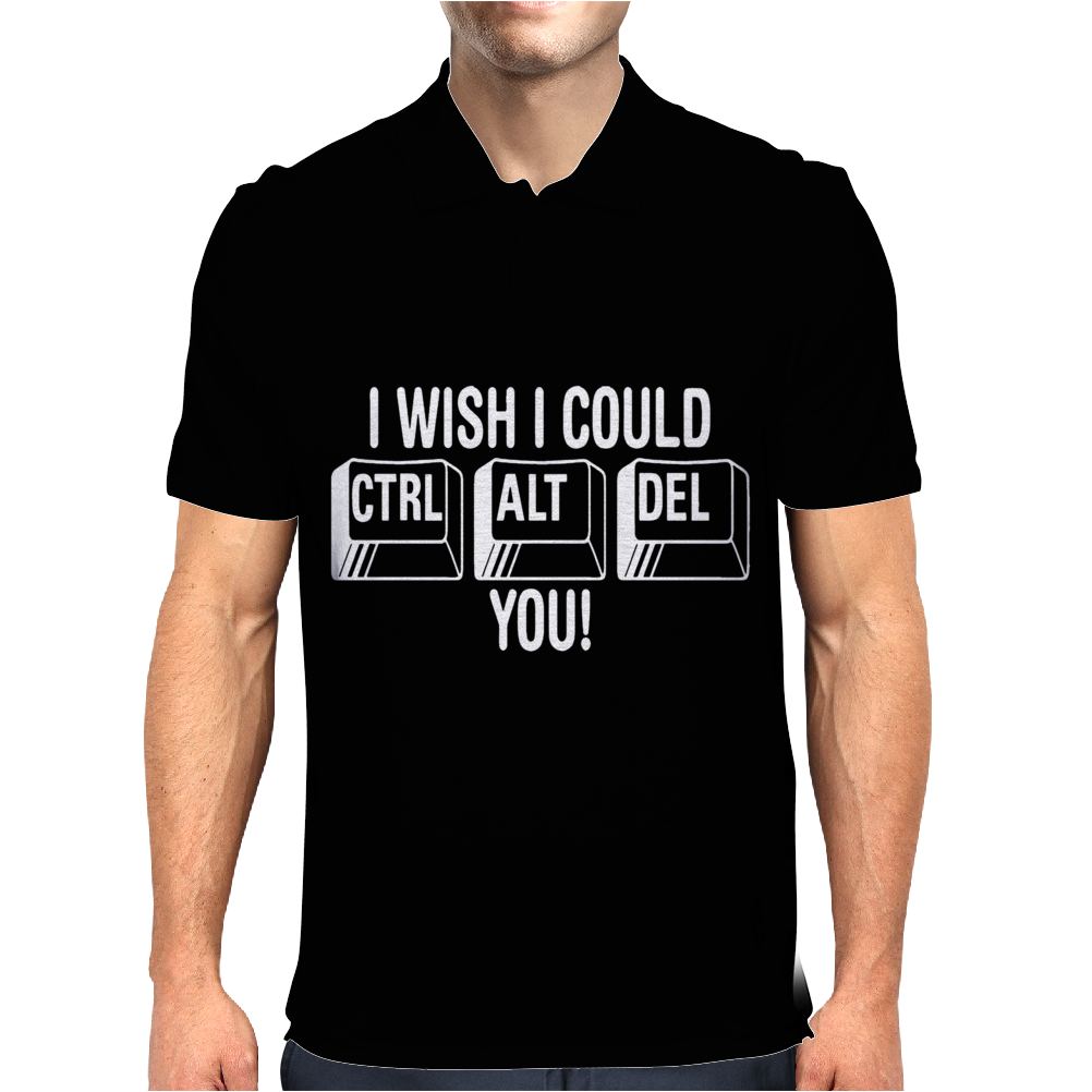I Wish I Could CTRL ALT DEL You Mens Polo
