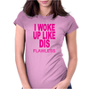 I Woke up Like Dis Womens Fitted T-Shirt