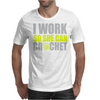 I Work So She Can Crochet Mens T-Shirt